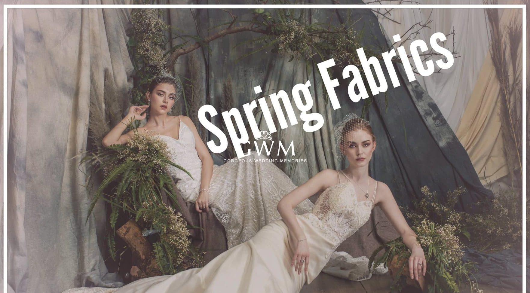 Wedding Dress Fabric Choice In Spring